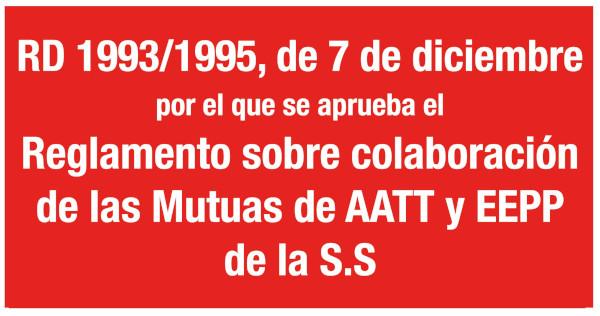 RD 1993/1995, de 7 de diciembre, por el que se aprueba el Reglamento sobre colaboración de las Mutuas de AATT y EEPP de la S.S