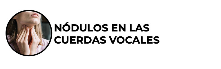 Nódulos en las cuerdas vocales
